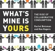 What's Mine Is Yours - Collaborative Consumption